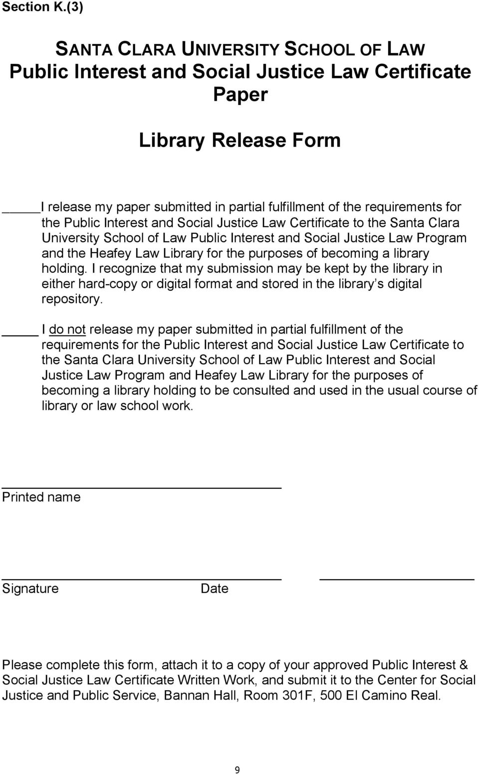 Public Interest and Social Justice Law Certificate to the Santa Clara University School of Law Public Interest and Social Justice Law Program and the Heafey Law Library for the purposes of becoming a