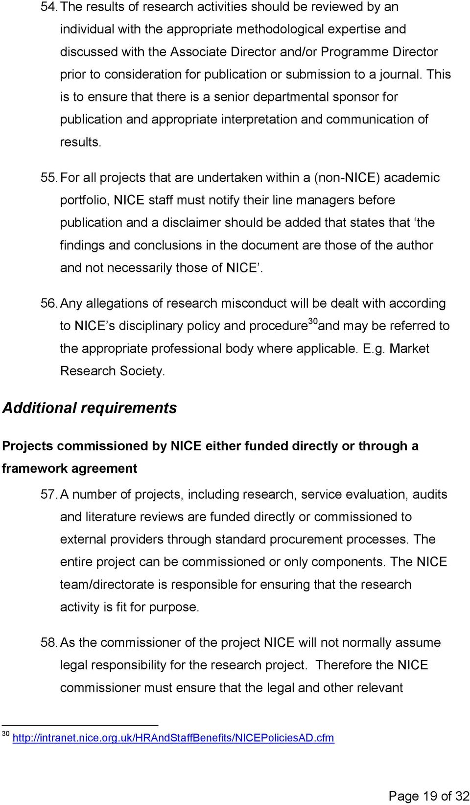 For all projects that are undertaken within a (non-nice) academic portfolio, NICE staff must notify their line managers before publication and a disclaimer should be added that states that the