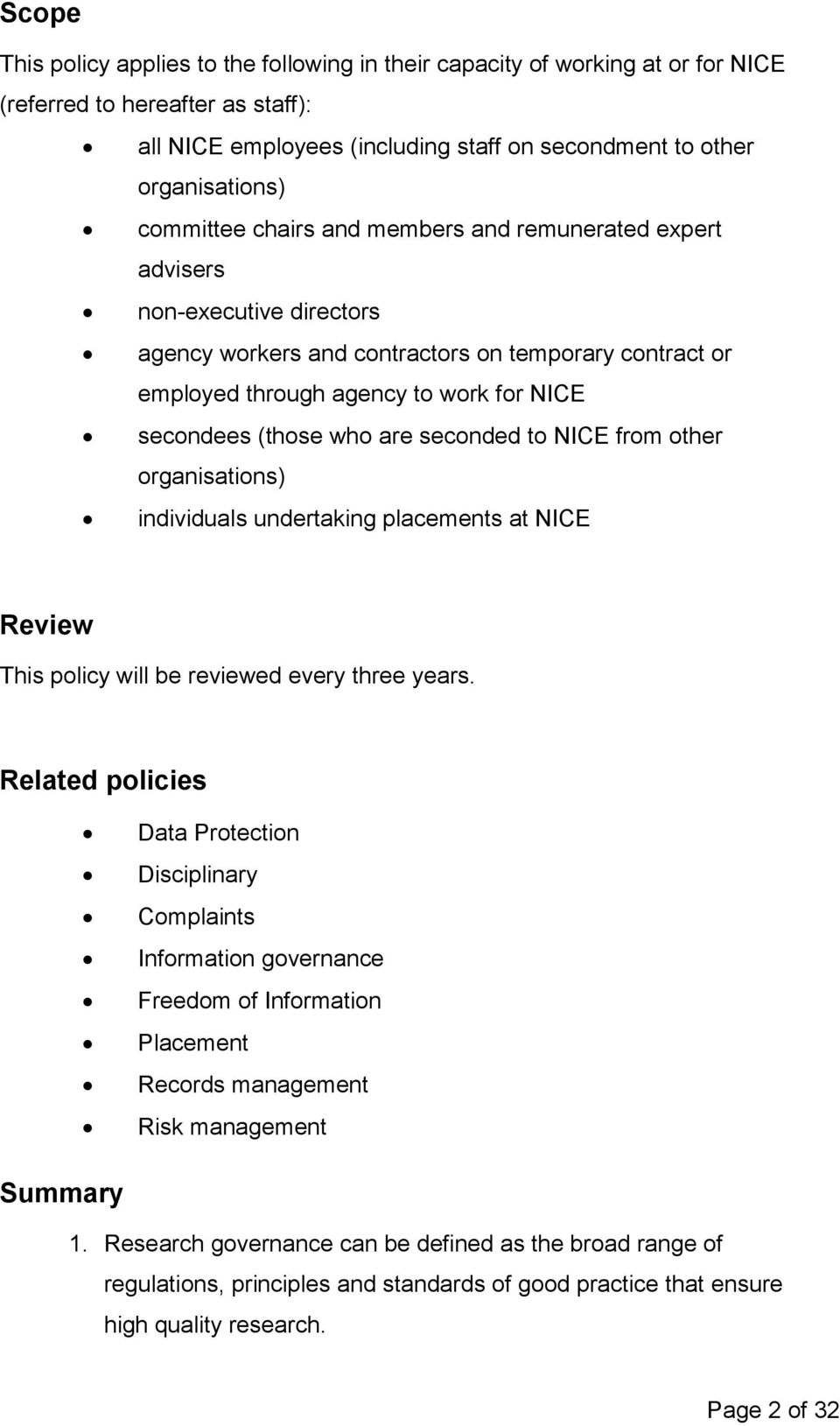 who are seconded to NICE from other organisations) individuals undertaking placements at NICE Review This policy will be reviewed every three years.