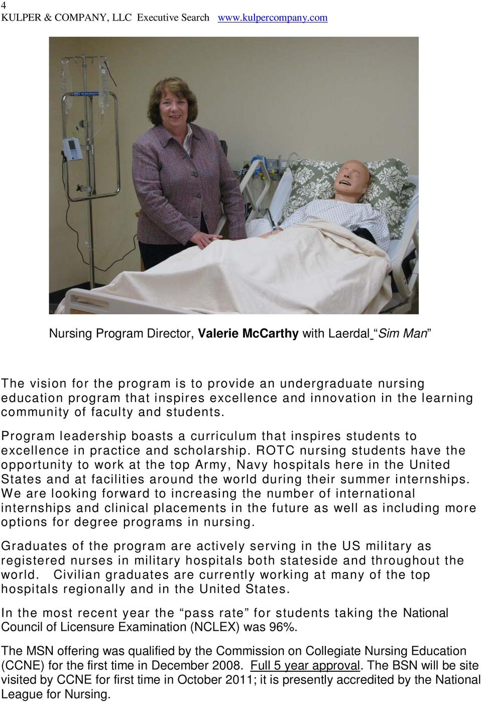ROTC nursing students have the opportunity to work at the top Army, Navy hospitals here in the United States and at facilities around the world during their summer internships.