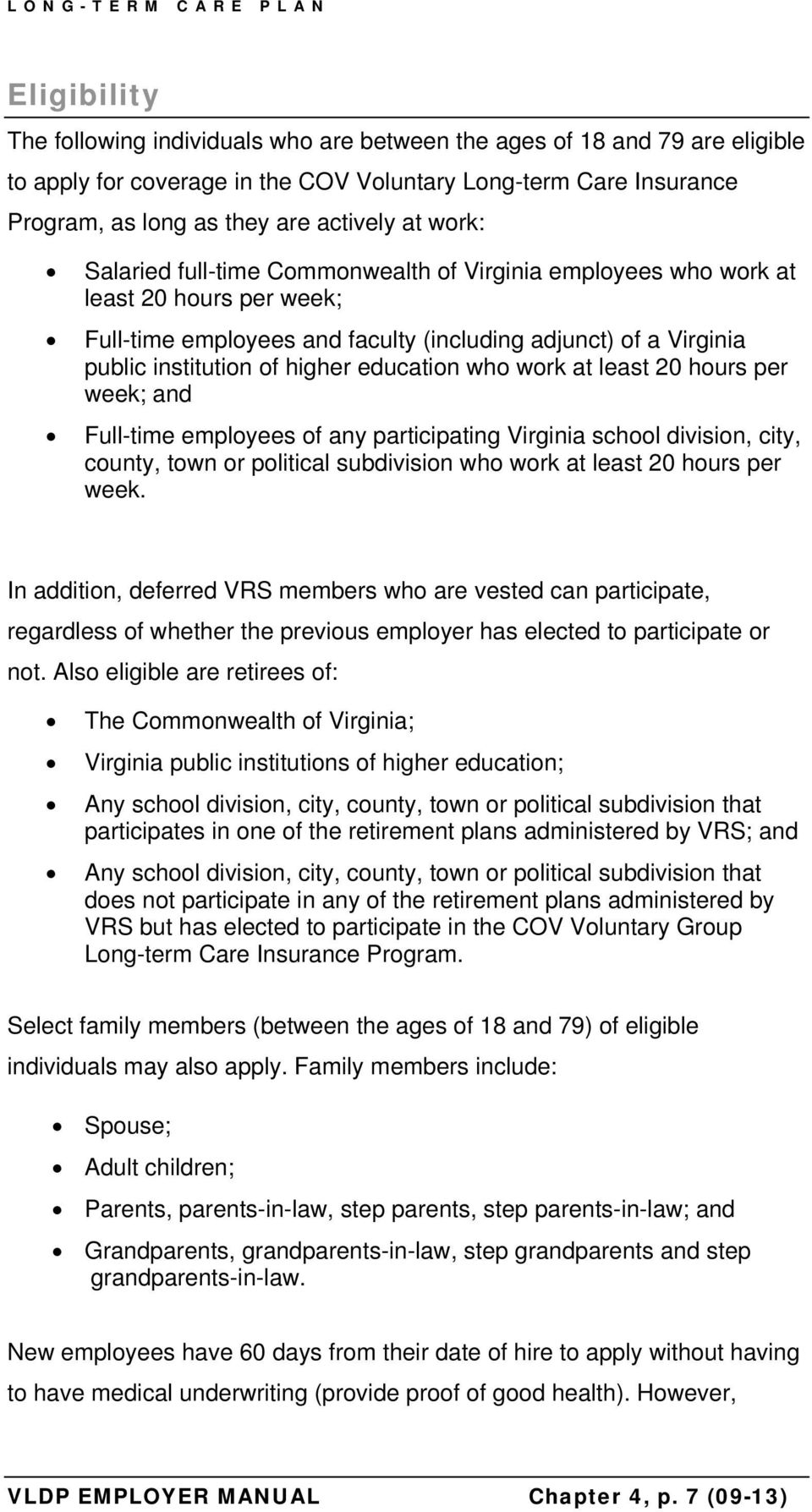 education who work at least 20 hours per week; and Full-time employees of any participating Virginia school division, city, county, town or political subdivision who work at least 20 hours per week.