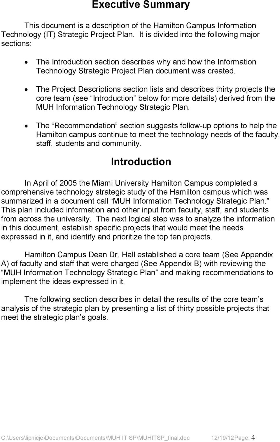 The Project Descriptions section lists and describes thirty projects the core team (see Introduction below for more details) derived from the MUH Information Technology Strategic Plan.