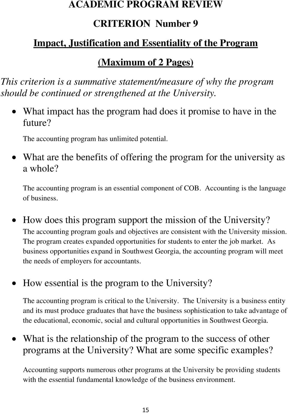 What are the benefits of offering the program for the university as a whole? The accounting program is an essential component of COB. Accounting is the language of business.