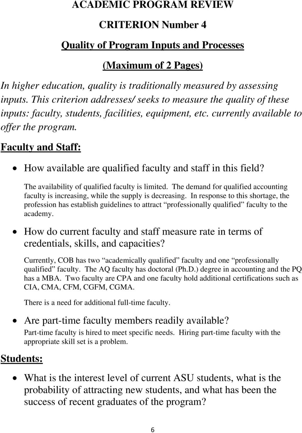 Faculty and Staff: How available are qualified faculty and staff in this field? The availability of qualified faculty is limited.