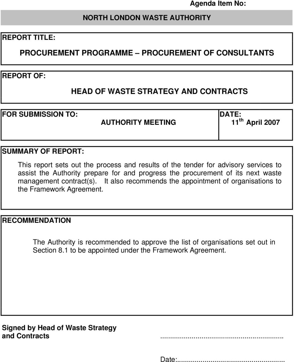and progress the procurement of its next waste management contract(s). It also recommends the appointment of organisations to the Framework Agreement.