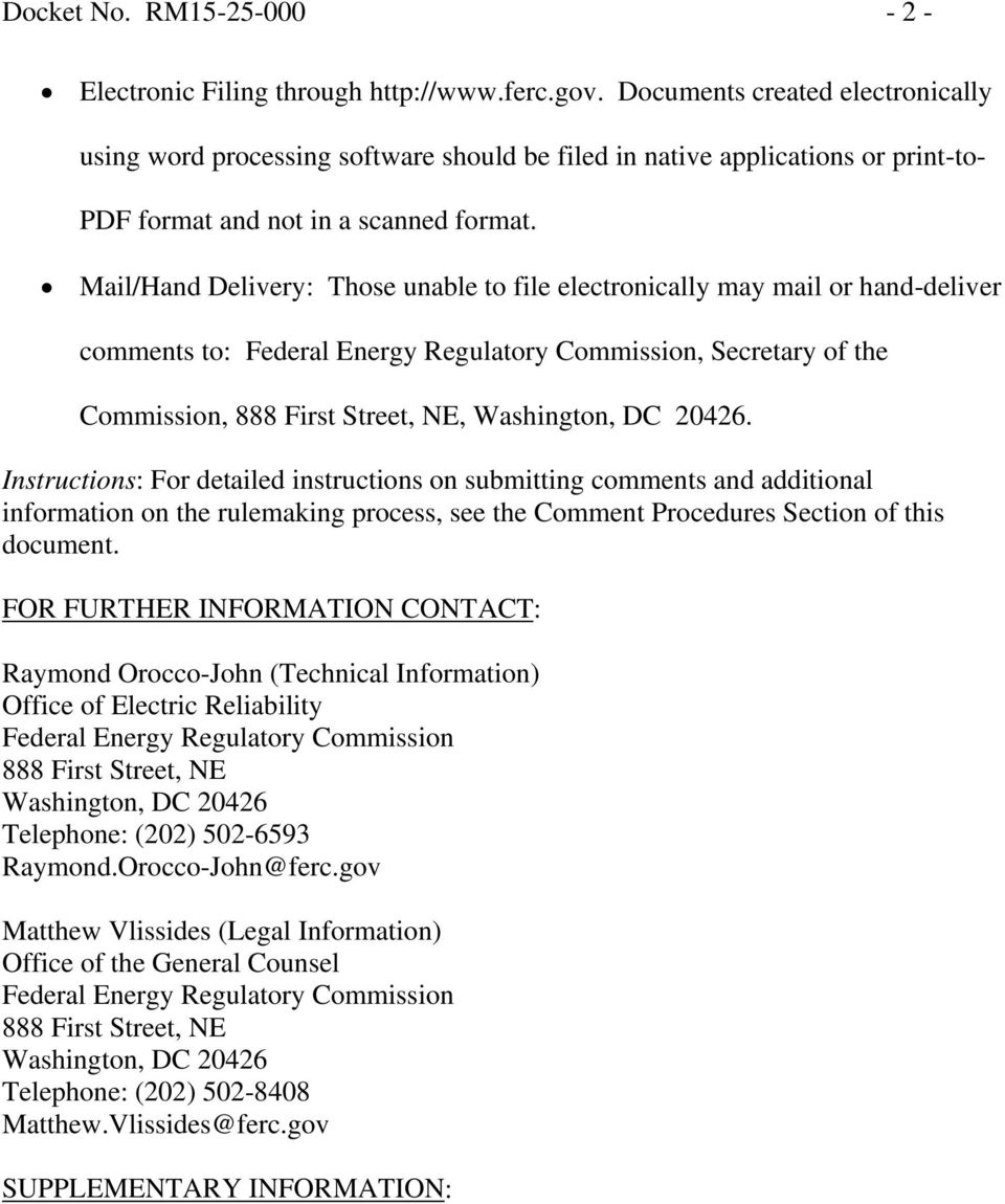 Mail/Hand Delivery: Those unable to file electronically may mail or hand-deliver comments to: Federal Energy Regulatory Commission, Secretary of the Commission, 888 First Street, NE, Washington, DC
