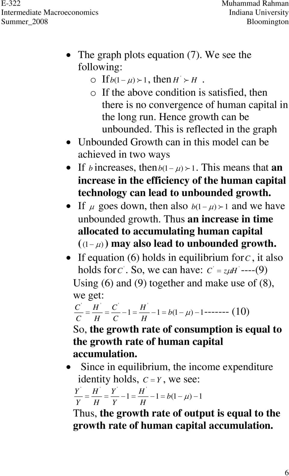 This means that an increase in the efficiency of the human capital technology can lead to unbounded growth. If goes down, then also b ( 1 ) 1 and we have unbounded growth.