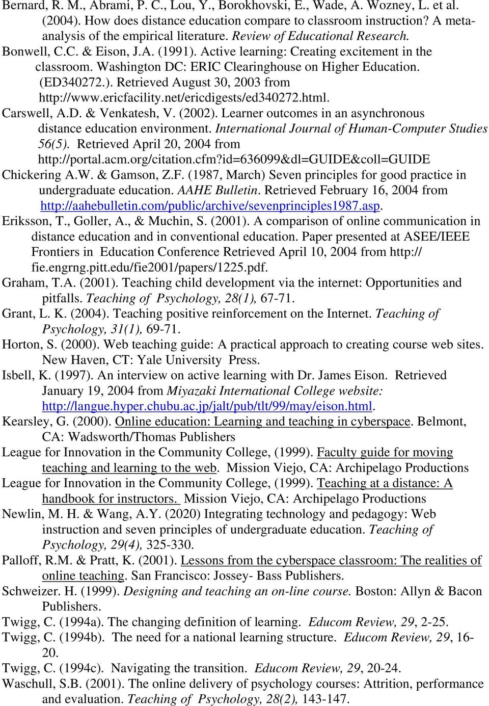 ericfacility.net/ericdigests/ed340272.html. Carswell, A.D. & Venkatesh, V. (2002). Learner outcomes in an asynchronous distance education environment.
