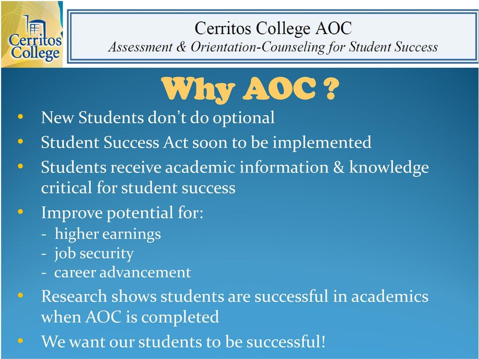 receive academic information & knowledge critical for student success Improve