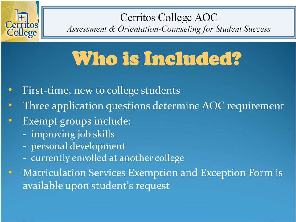 AOC requirement Exempt groups include: improving job skills personal