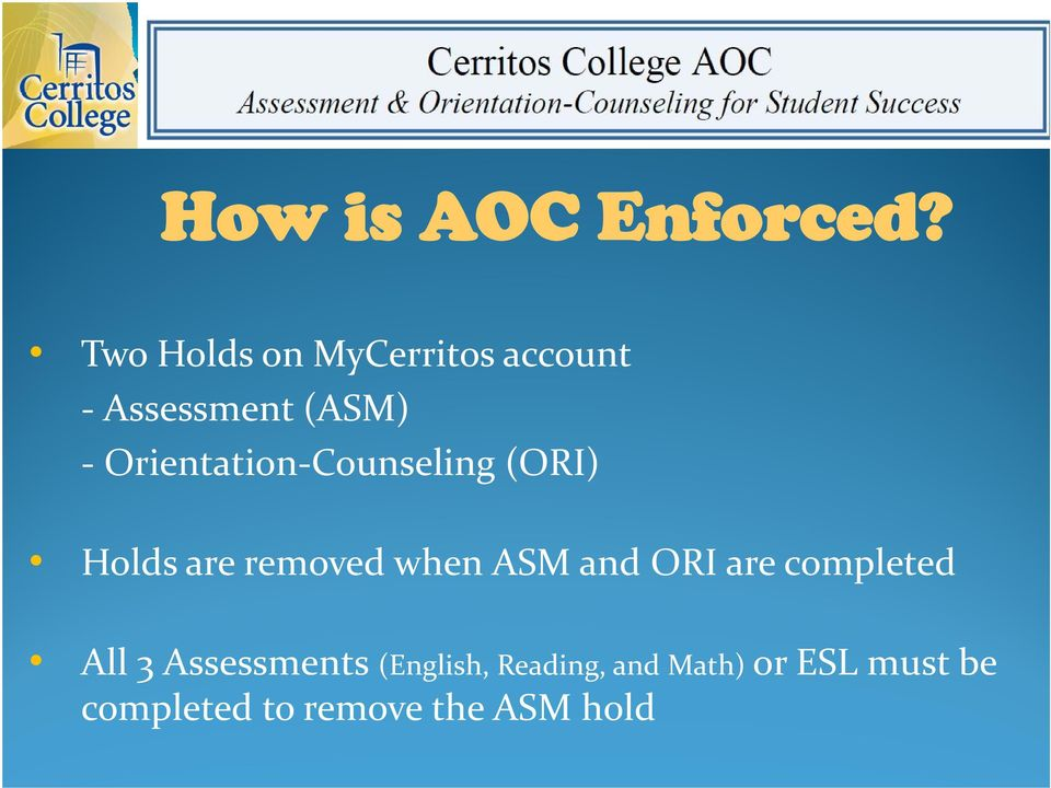 Counseling i (ORI) Holds are removed when ASM and ORI are