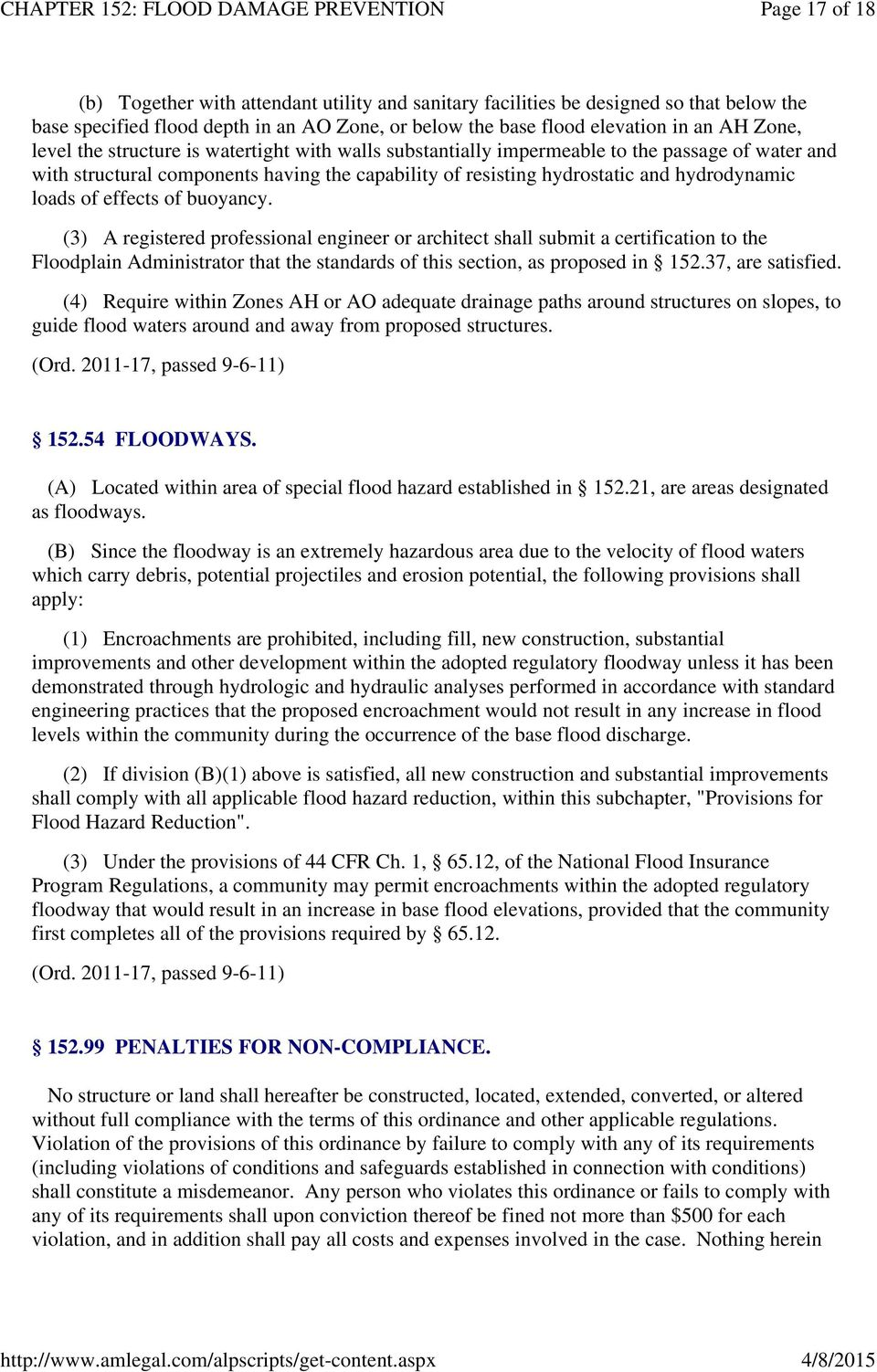 effects of buoyancy. (3) A registered professional engineer or architect shall submit a certification to the Floodplain Administrator that the standards of this section, as proposed in 152.