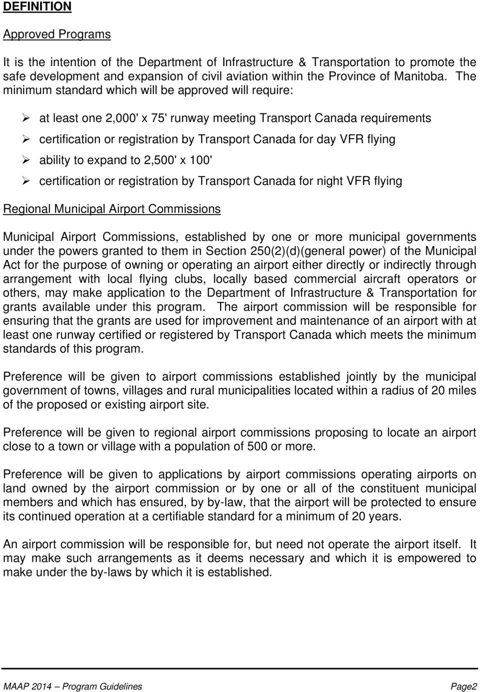 ability to expand to 2,500' x 100' certification or registration by Transport Canada for night VFR flying Regional Municipal Airport Commissions Municipal Airport Commissions, established by one or