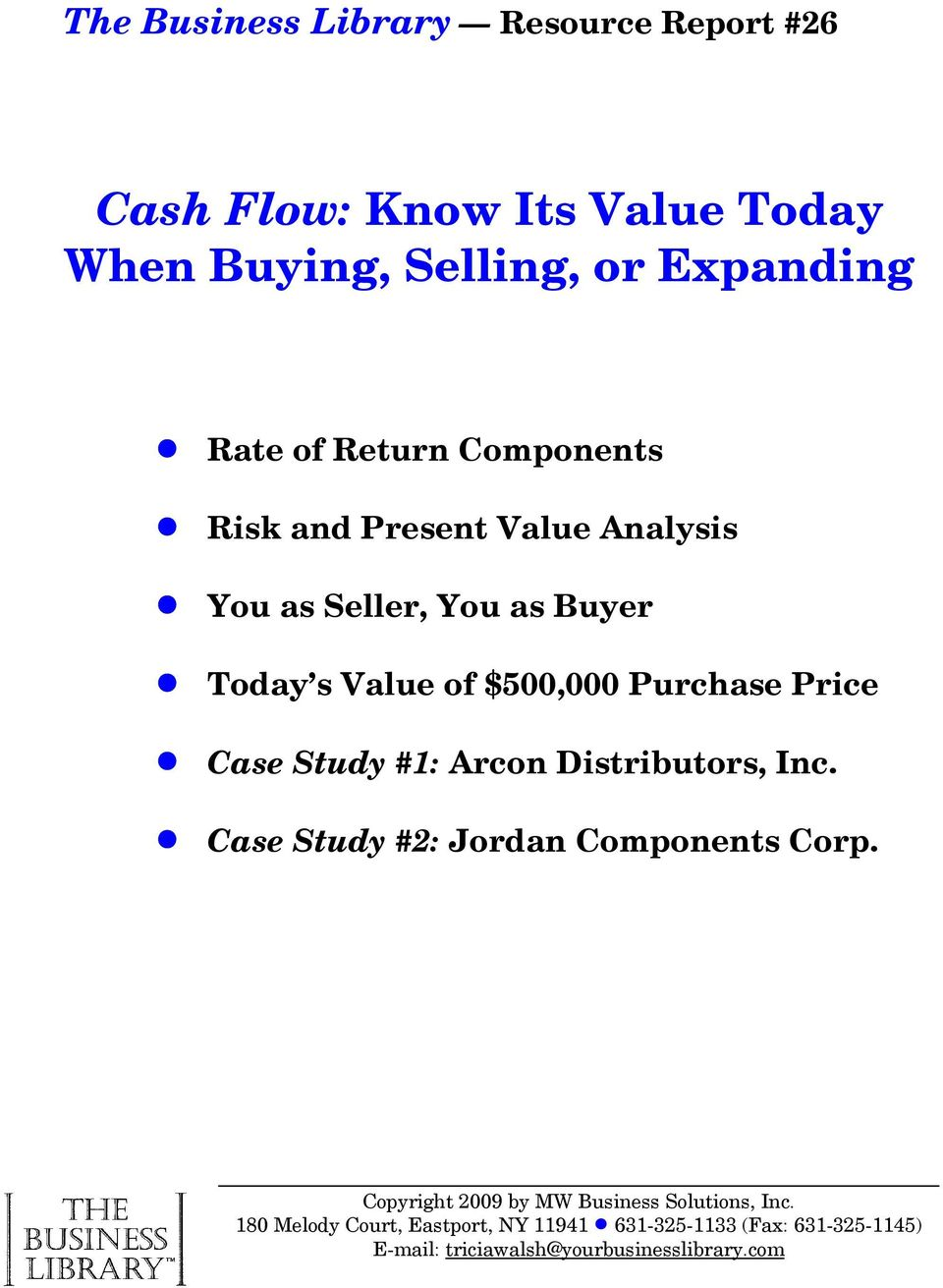 Today s Value of $500,000 Purchase Price! Case Study #1: Arcon Distributors, Inc.! Case Study #2: Jordan Components Corp.