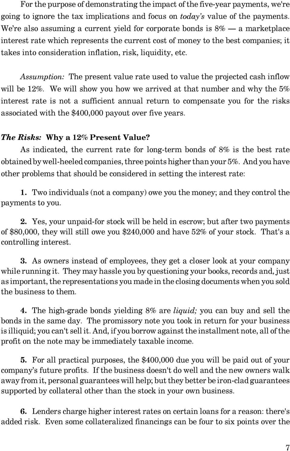 risk, liquidity, etc. Assumption: The present value rate used to value the projected cash inflow will be 12%.