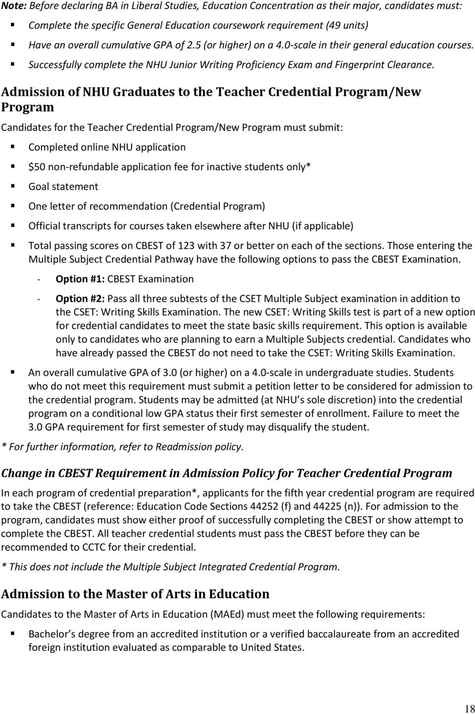 Admission of NHU Graduates to the Teacher Credential Program/New Program Candidates for the Teacher Credential Program/New Program must submit: Completed online NHU application $50 non-refundable