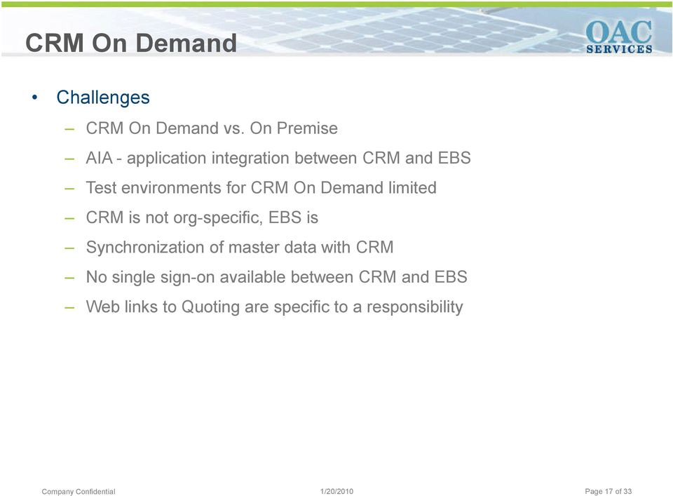 CRM On Demand limited CRM is not org-specific, EBS is Synchronization of master