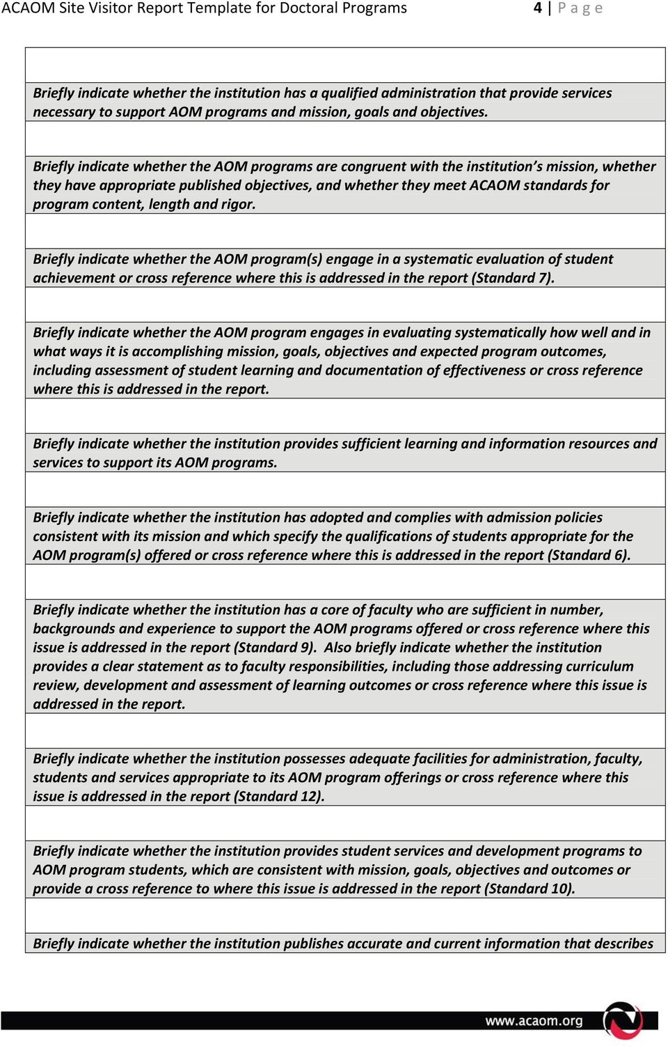 length and rigor. Briefly indicate whether the AOM program(s) engage in a systematic evaluation of student achievement or cross reference where this is addressed in the report (Standard 7).