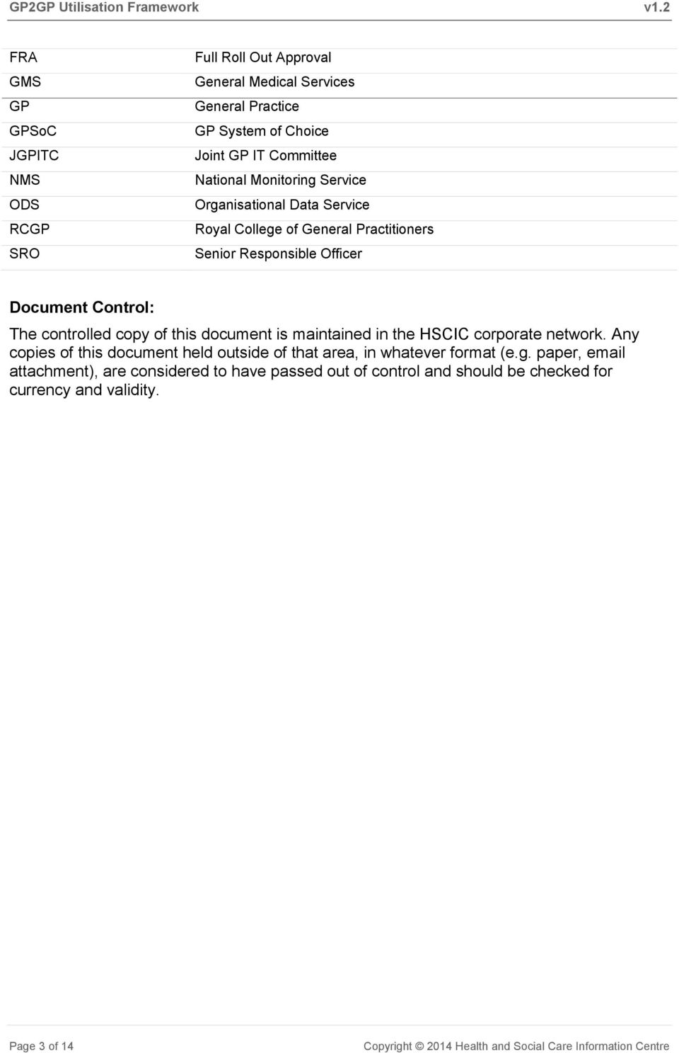 Control: The controlled copy of this document is maintained in the HSCIC corporate network.