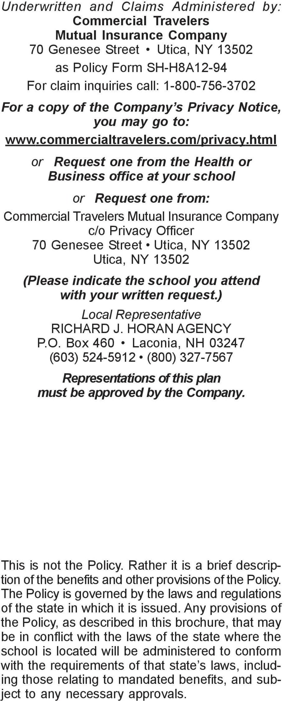 html or Request one from the Health or Business office at your school or Request one from: Commercial Travelers Mutual Insurance Company c/o Privacy Officer 70 Genesee Street Utica, NY 13502 Utica,