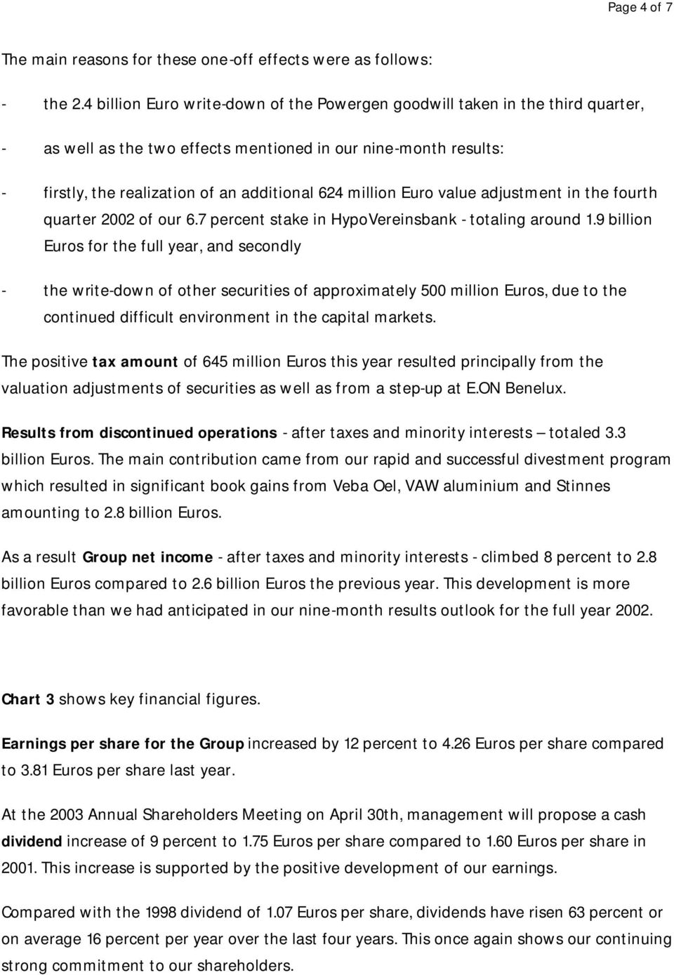 million Euro value adjustment in the fourth quarter 2002 of our 6.7 percent stake in HypoVereinsbank - totaling around 1.