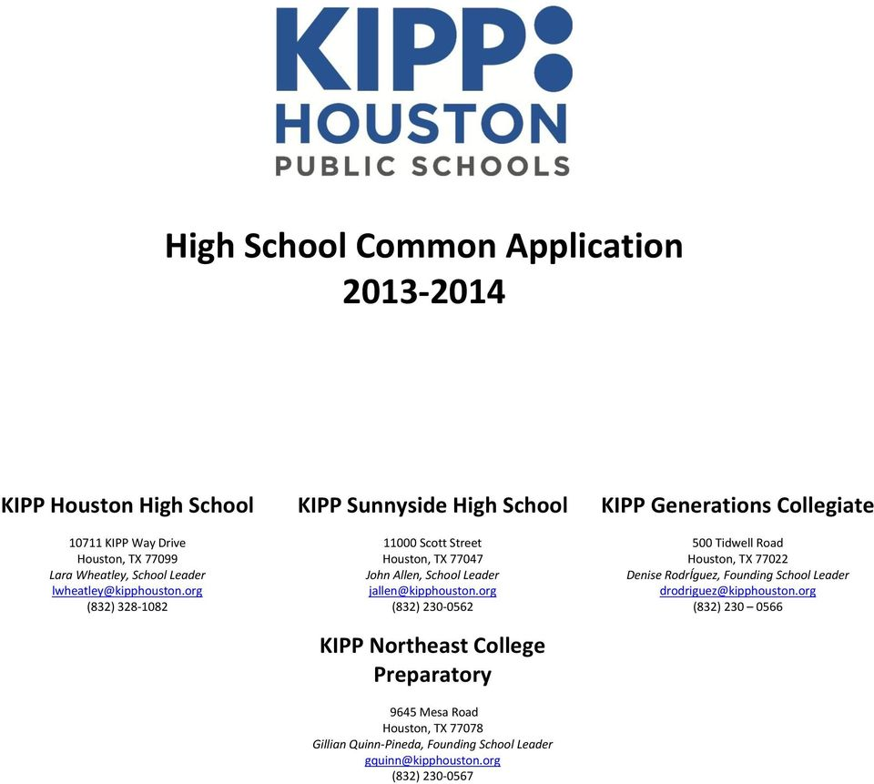 org (832) 230-0562 KIPP Northeast College Preparatory 9645 Mesa Road Houston, TX 77078 Gillian Quinn-Pineda, Founding School Leader