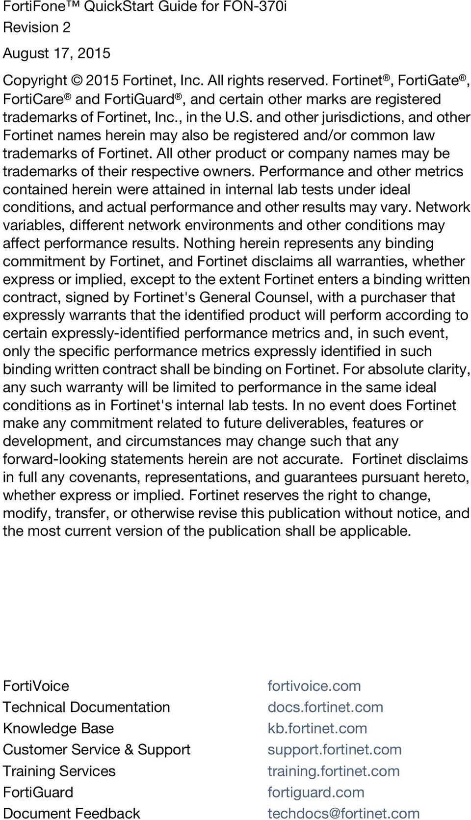and other jurisdictions, and other Fortinet names herein may also be registered and/or common law trademarks of Fortinet.