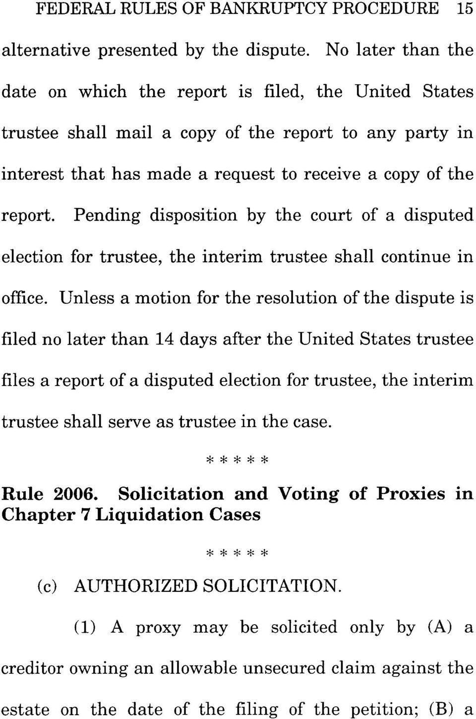 Pending disposition by the court of a disputed election for trustee, the interim trustee shall continue in office.