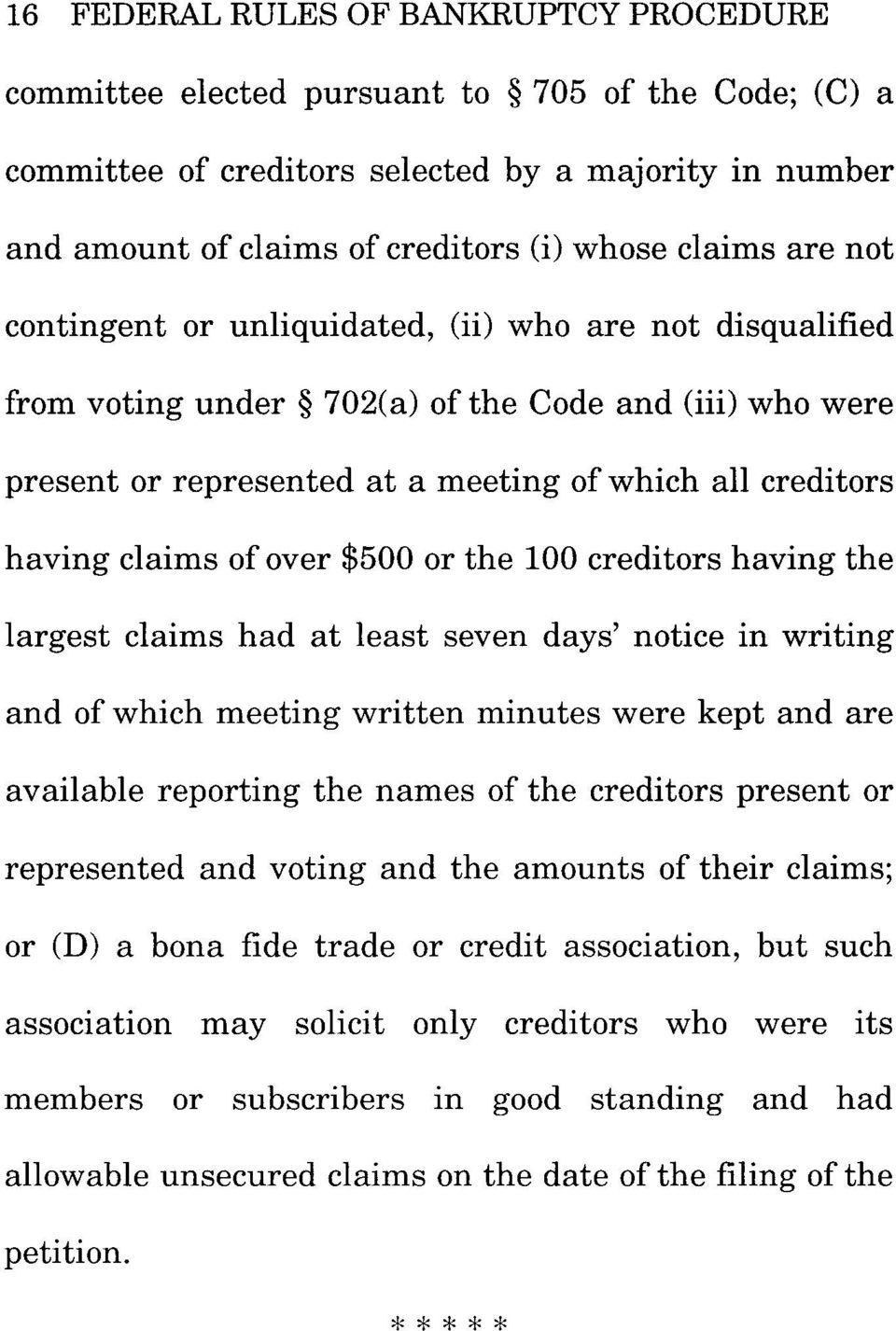 claims of over $500 or the 100 creditors having the largest claims had at least seven days' notice in writing and of which meeting written minutes were kept and are available reporting the names of