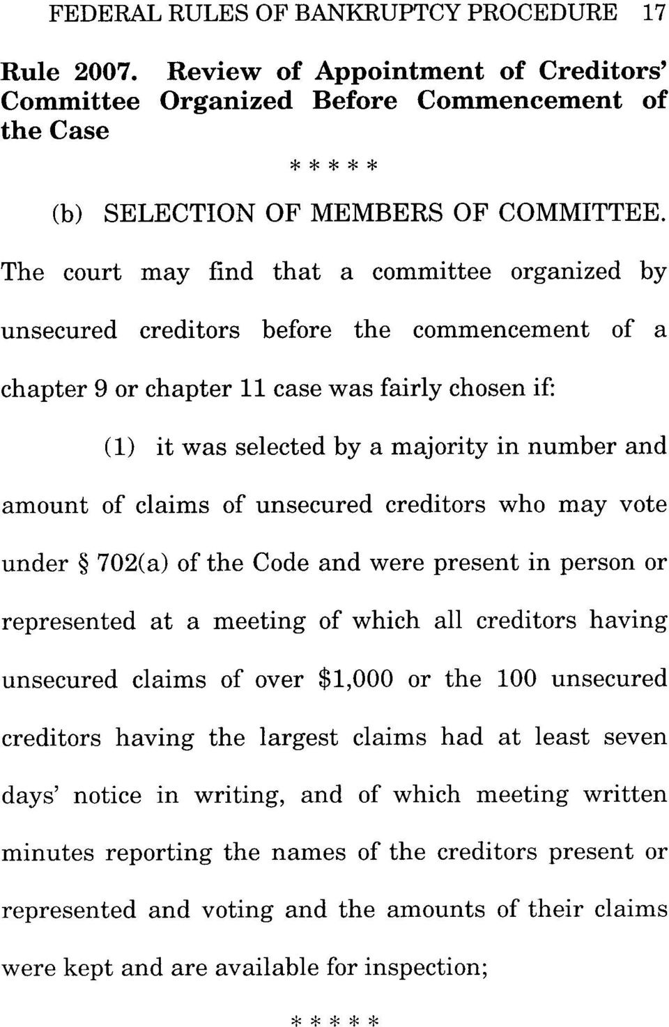 amount of claims of unsecured creditors who may vote under 702(a) of the Code and were present in person or represented at a meeting of which all creditors having unsecured claims of over $1,000 or