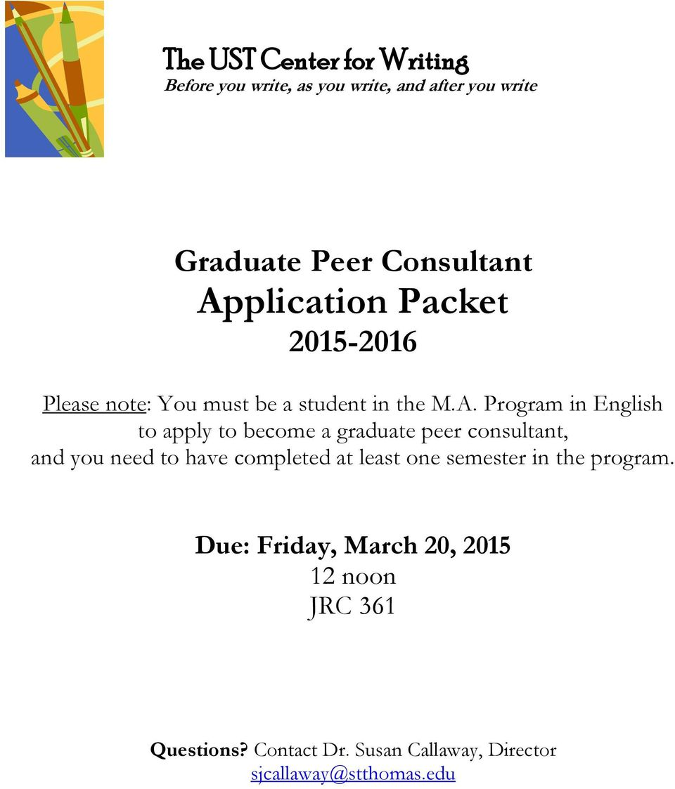 become a graduate peer consultant, and you need to have completed at least one semester in the program.