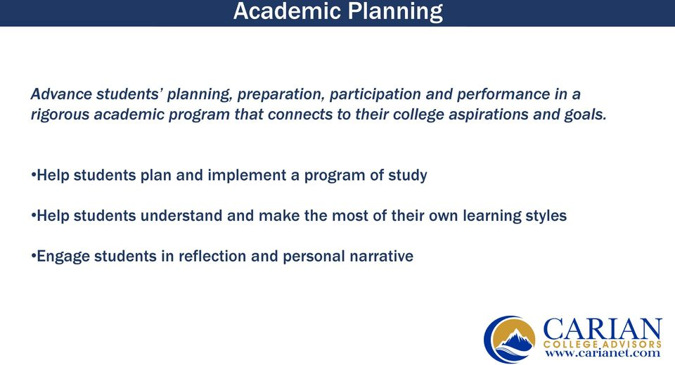 Help students plan and implement a program of study Help students understand and make
