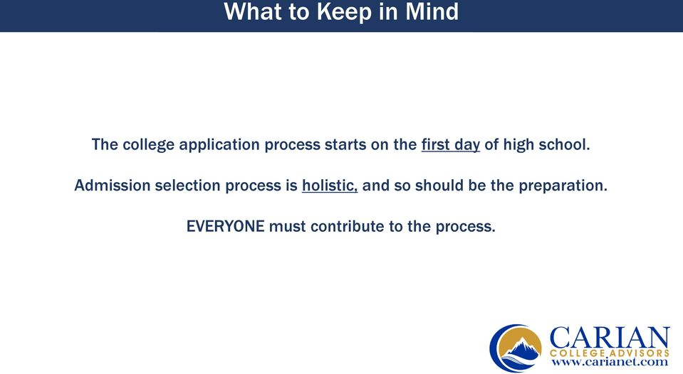 Admission selection process is holistic, and so