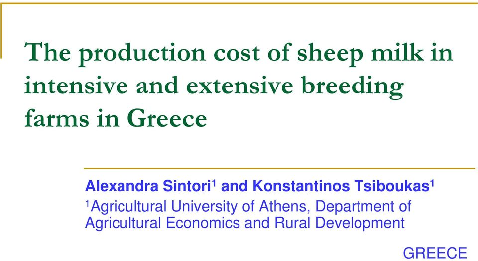 Konstantinos Tsiboukas 1 1 Agricultural University of