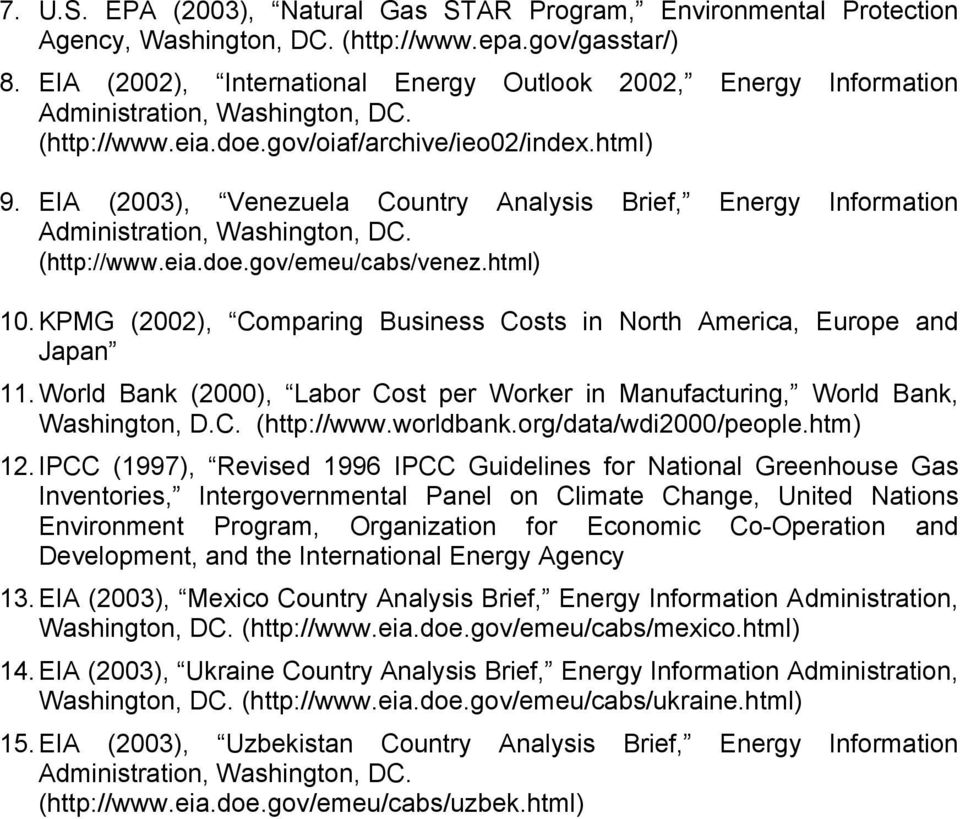 EIA (2003), Venezuela Country Analysis Brief, Energy Information Administration, Washington, DC. (http://www.eia.doe.gov/emeu/cabs/venez.html) 10.