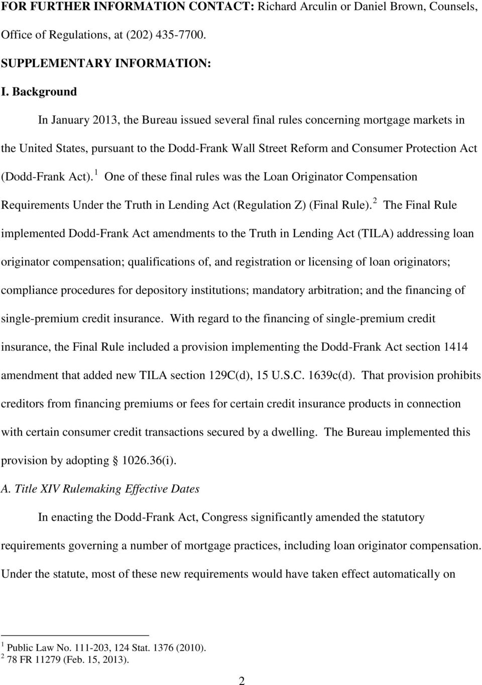 (Dodd-Frank Act). 1 One of these final rules was the Loan Originator Compensation Requirements Under the Truth in Lending Act (Regulation Z) (Final Rule).