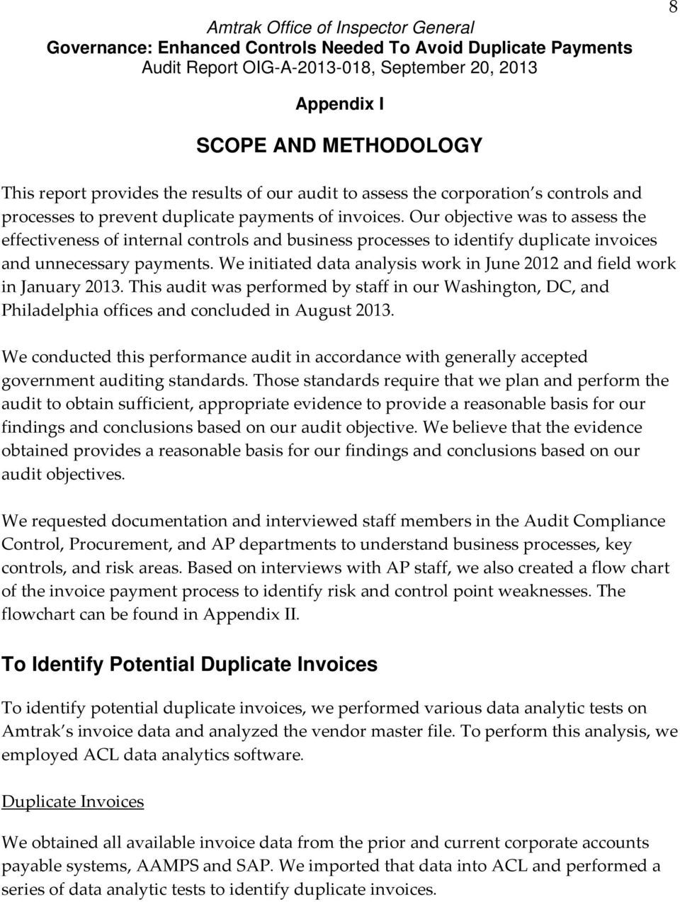 We initiated data analysis work in June 2012 and field work in January 2013. This audit was performed by staff in our Washington, DC, and Philadelphia offices and concluded in August 2013.