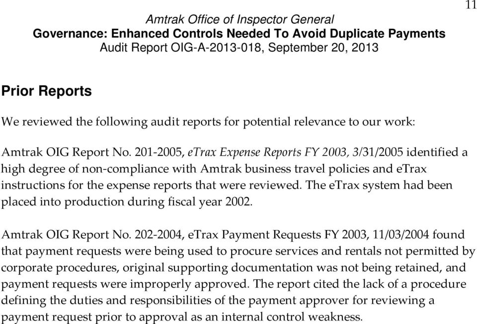 The etrax system had been placed into production during fiscal year 2002. Amtrak OIG Report No.