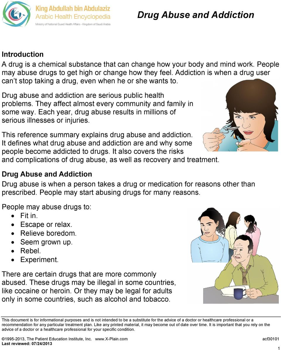 They affect almost every community and family in some way. Each year, drug abuse results in millions of serious illnesses or injuries. This reference summary explains drug abuse and addiction.