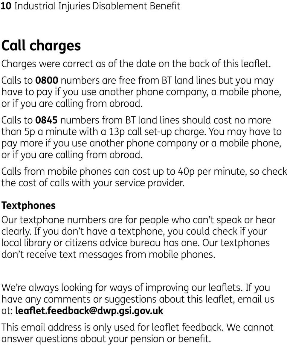 Calls to 0845 numbers from BT land lines should cost no more than 5p a minute with a 13p call set-up charge.