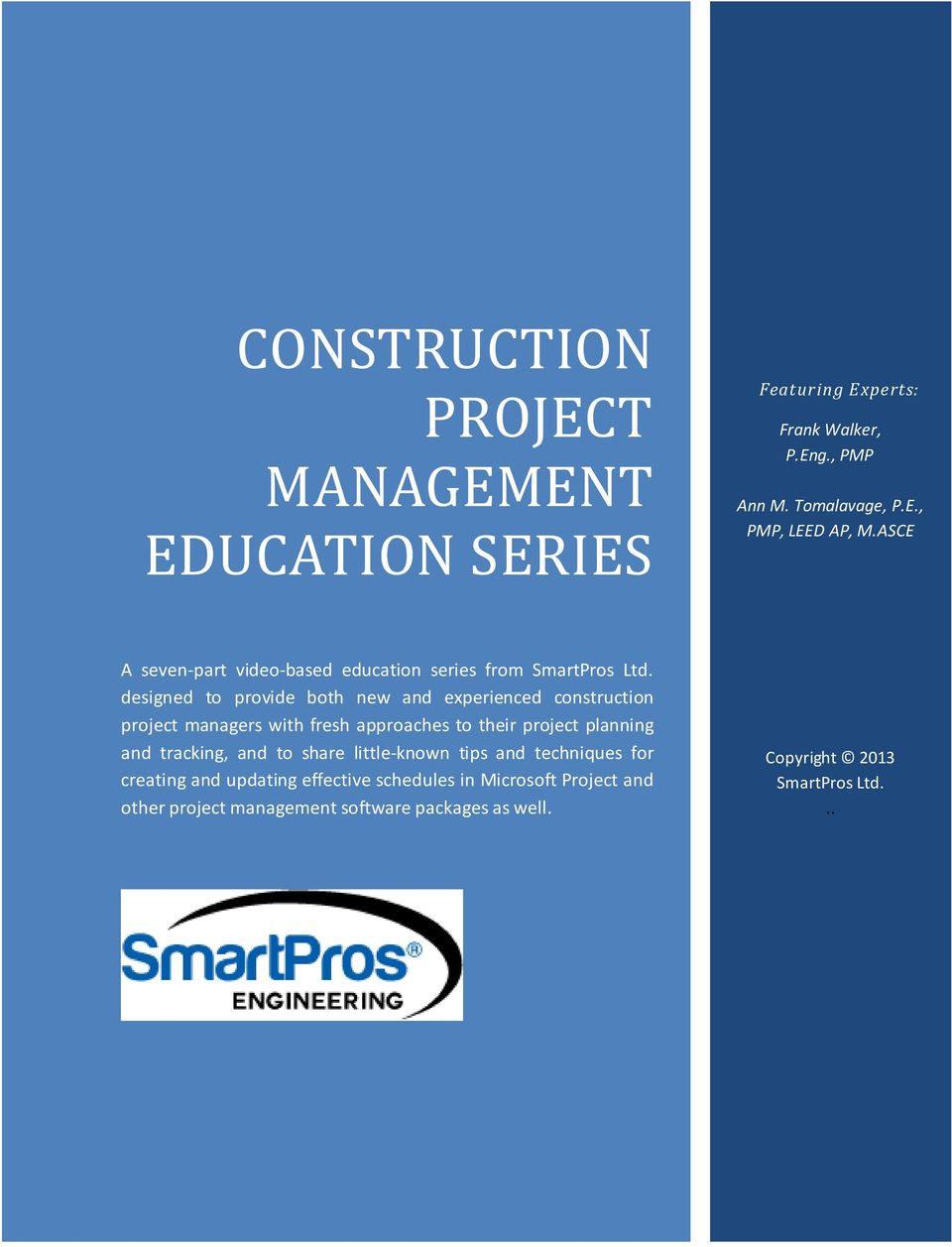 designed to provide both new and experienced construction project managers with fresh approaches to their project planning and