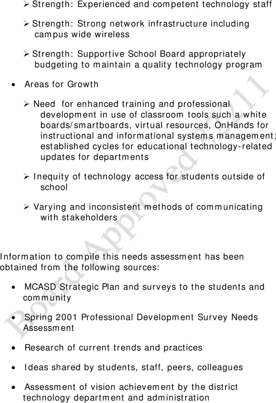 instructional and informational systems management; established cycles for educational technologyrelated updates for departments Inequity of technology access for students outside of school Varying
