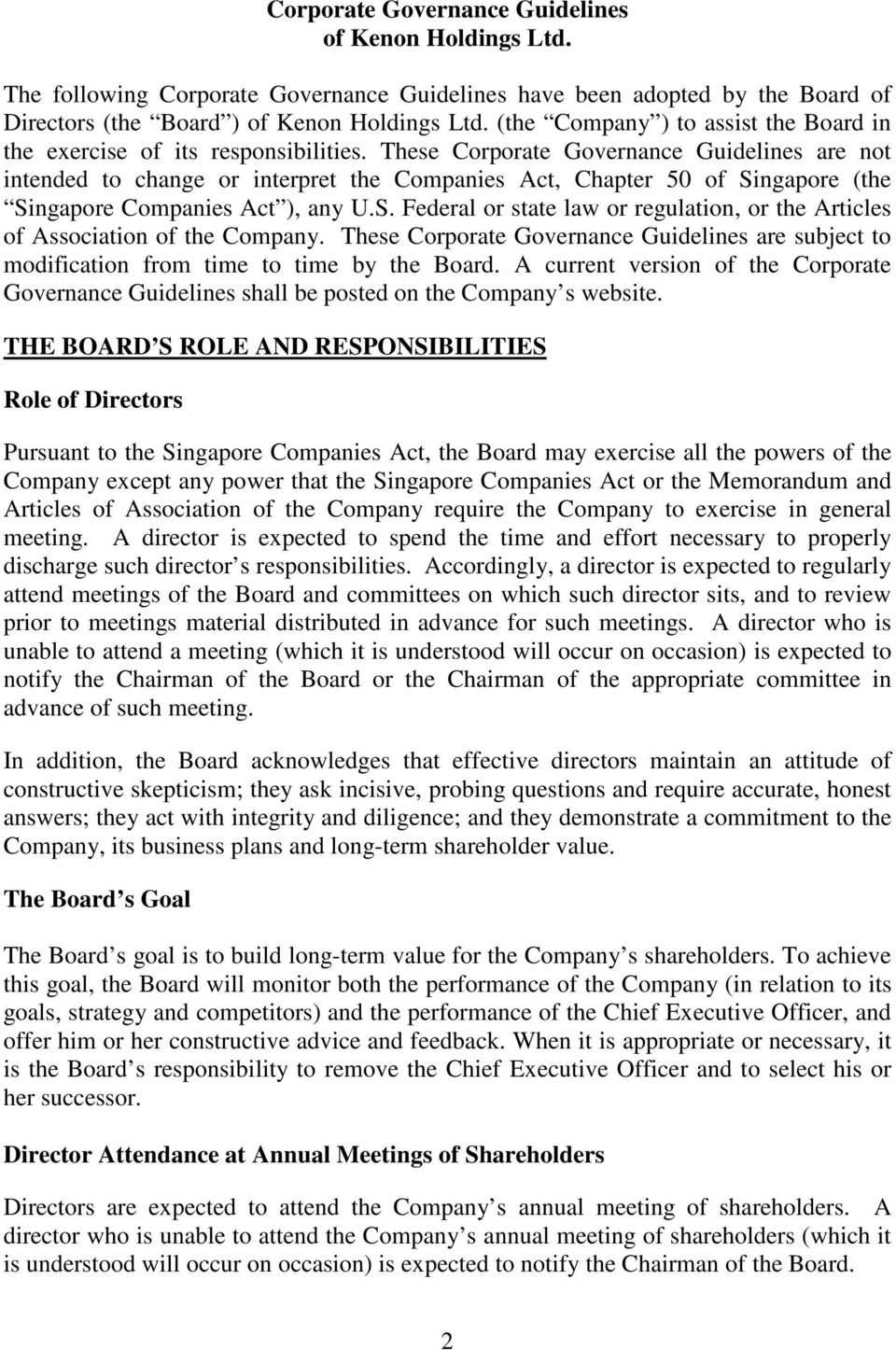 These Corporate Governance Guidelines are not intended to change or interpret the Companies Act, Chapter 50 of Singapore (the Singapore Companies Act ), any U.S. Federal or state law or regulation, or the Articles of Association of the Company.