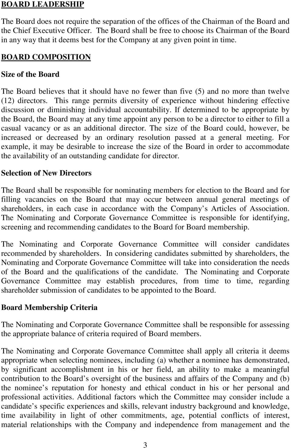 BOARD COMPOSITION Size of the Board The Board believes that it should have no fewer than five (5) and no more than twelve (12) directors.