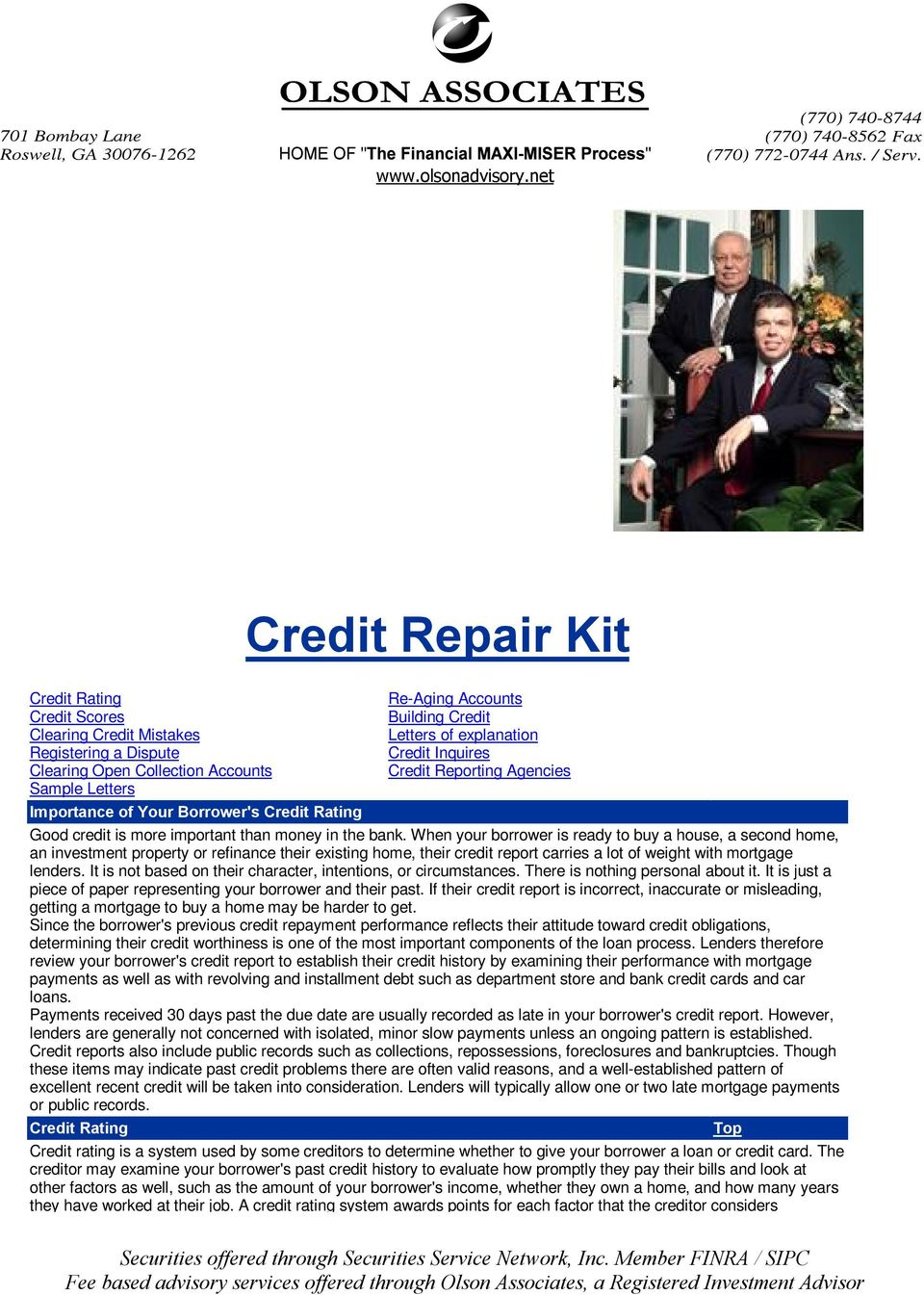 explanation Credit Inquires Credit Reporting Agencies Importance of Your Borrower's Credit Rating Good credit is more important than money in the bank.