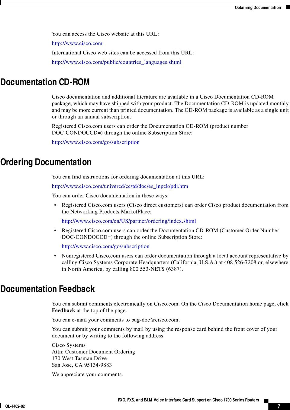 The Documentation CD-ROM is updated monthly and may be more current than printed documentation. The CD-ROM package is available as a single unit or through an annual subscription. Registered Cisco.