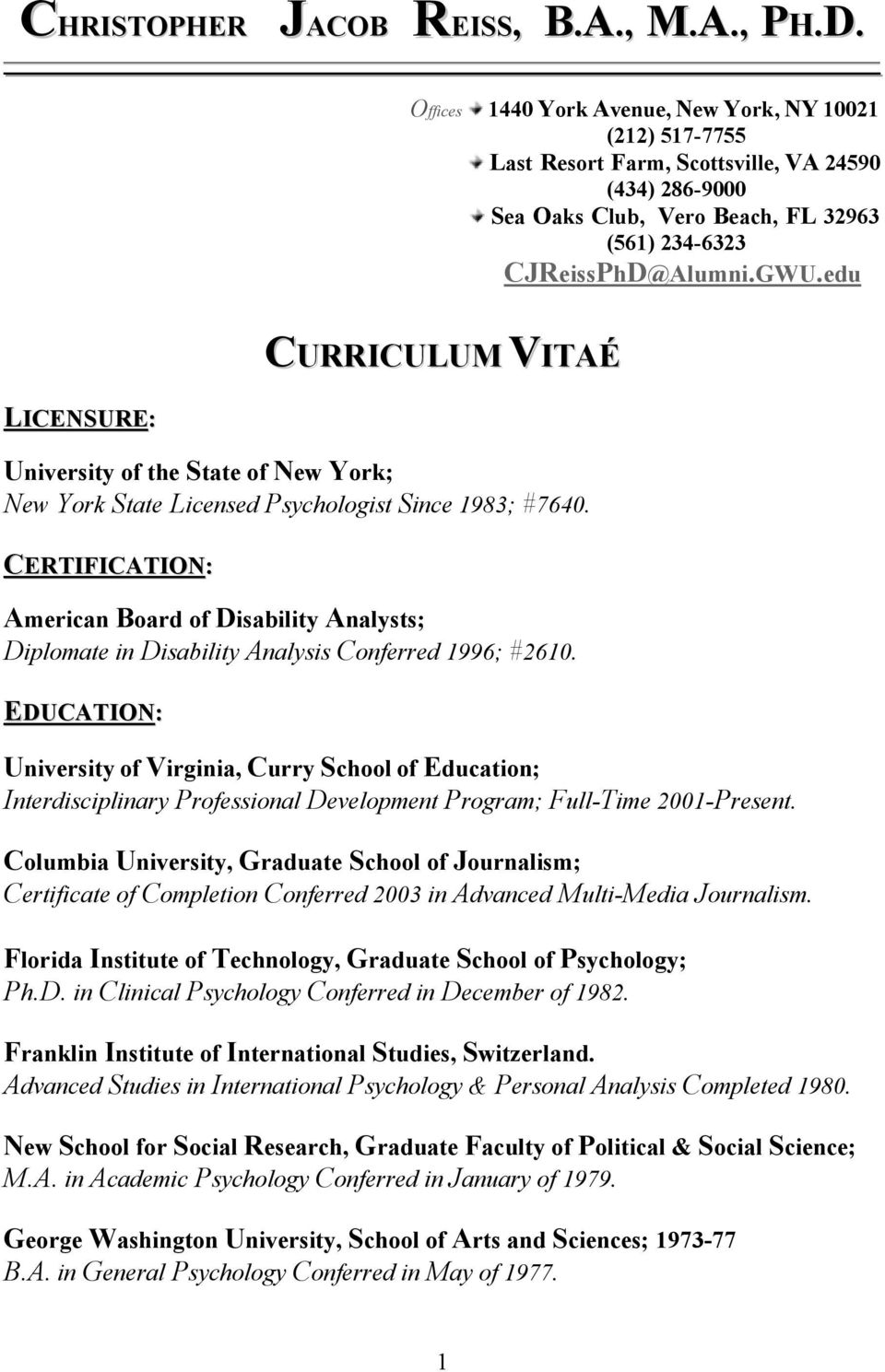 edu LICENSURE: CURRICULUM VITAÉ University of the State of New York; New York State Licensed Psychologist Since 1983; #7640.