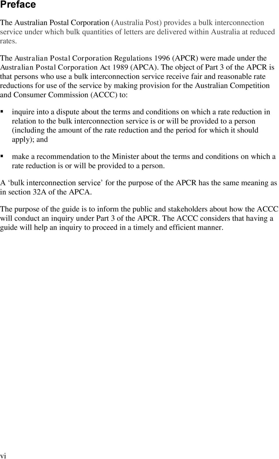 The object of Part 3 of the APCR is that persons who use a bulk interconnection service receive fair and reasonable rate reductions for use of the service by making provision for the Australian