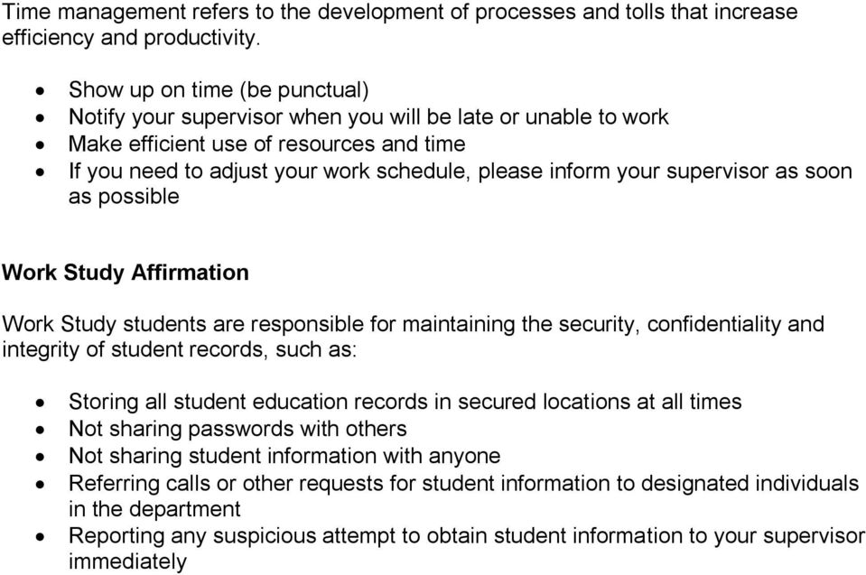 supervisor as soon as possible Work Study Affirmation Work Study students are responsible for maintaining the security, confidentiality and integrity of student records, such as: Storing all student