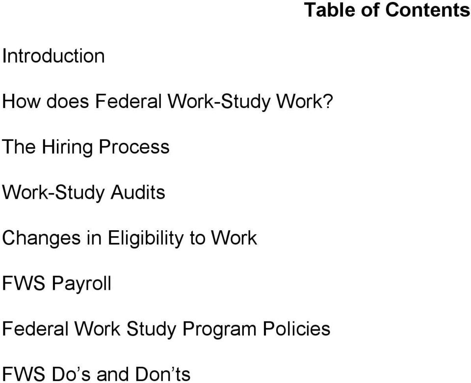The Hiring Process Work-Study Audits Changes in